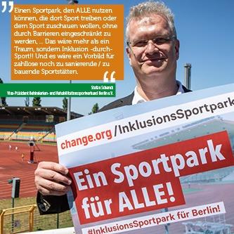 """""""Einen Sportpark, den ALLE nutzen können, die dort Sport treiben oder dem Sport zuschauen wollen, ohne durch Barrieren eingeschränkt zu werden, ... Das wäre mehr als ein Traum, sondern Inklusion-durch-Sport!! Und es wäre ein Vorbild für zahllose noch zu sanierende/ zu bauende Sportstätten."""""""